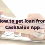 How to get loan from CashSalon App