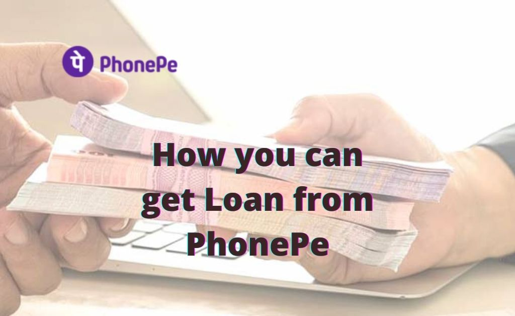 How you can get Loan from PhonePe