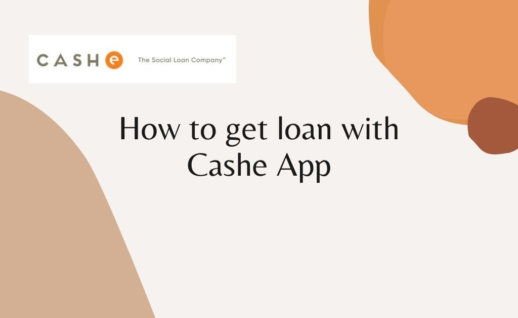 How to get loan with Cashe App