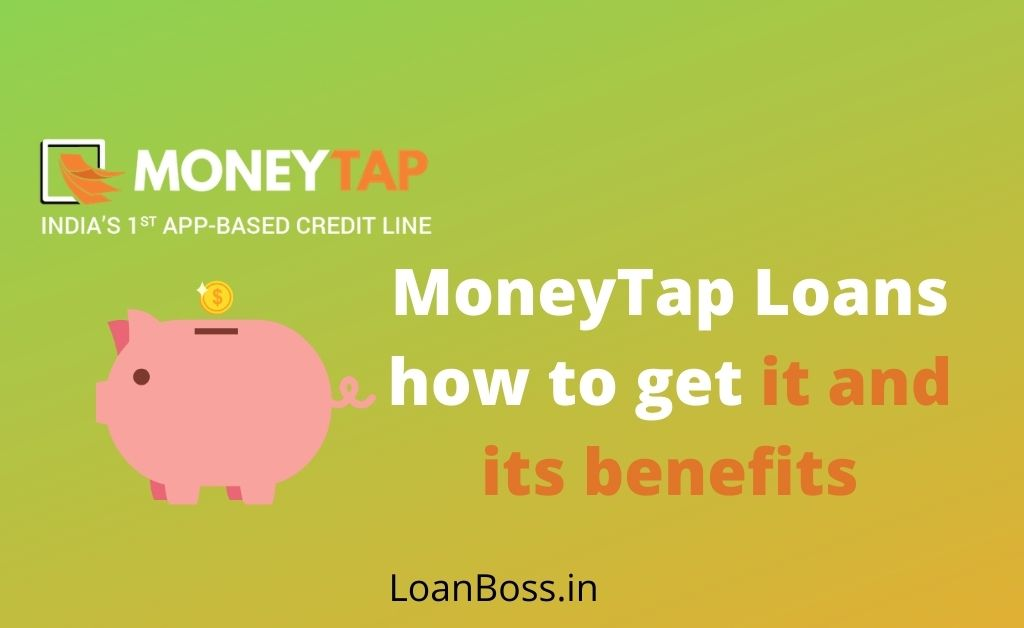 MoneyTap Loans how to get it and its benefits