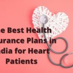 The Best Health Insurance Plans in India for Heart Patients