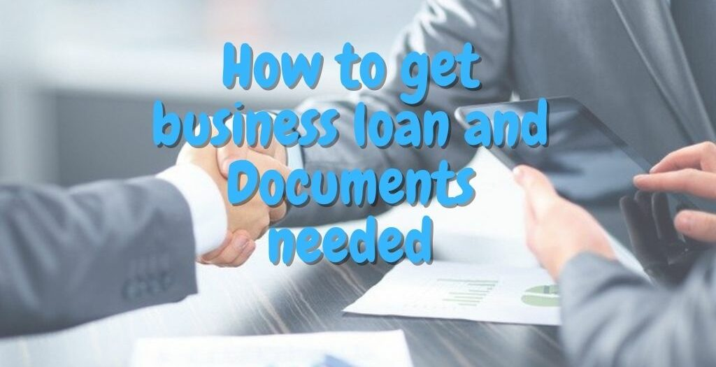 How to get business loan and Documents needed